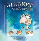Gilbert the Goofy Guppy by James Locke (Paperback, 2014)