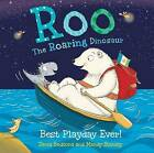 Roo the Roaring Dinosaur: Best Playday Ever! by David Bedford, Mandy Stanley (Paperback, 2016)