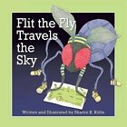 Flit the Fly Travels the Sky by Sharon K Kittle (Paperback / softback, 2014)