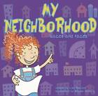 My Neighborhood: Places and Faces by Lisa Bullard (Paperback / softback)