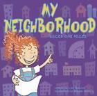 My Neighborhood: Places and Faces by Lisa Bullard (Paperback / softback)