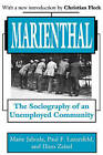Marienthal: The Sociography of an Unemployed Community by Paul F. Lazarsfeld, Marie Jahoda, Hans Zeisel (Paperback, 2002)