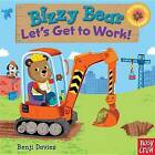 Bizzy Bear: Let's Get to Work! by Nosy Crow (Board book, 2012)