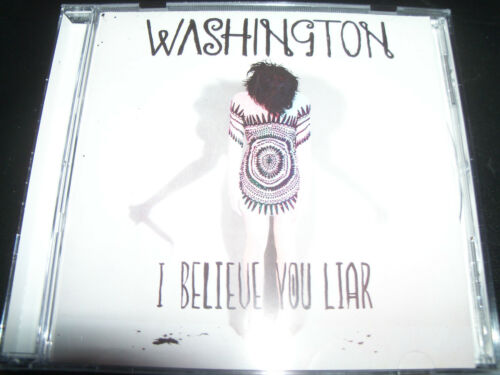 1 of 1 - Washington I Believe You Liar International dition Track List (Australia) CD NEW