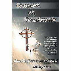 Religion vs Spirituality - One Psychics Point of View by Shirley Scott (2012,... 10