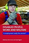 Disabled People, Work and Welfare: Is Employment Really the Answer? by Policy Press (Paperback, 2015)