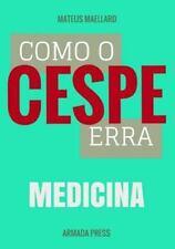 Teste-A-Prova: Como o Cespe Erra: Medicina by Mateus Maellard (2015,...