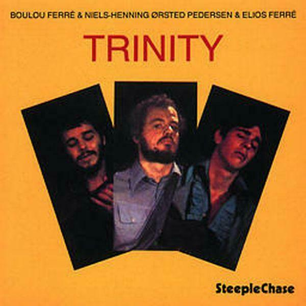 Ferré Boulou & Pedersen Niels-Henning Orsted - Trinity