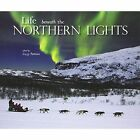 Life Beneath The Northern Lights Paperback Lizzy Pattison 9780956528391