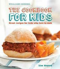 The Cookbook for Kids : Great Recipes for Kids Who Love to Cook by Lisa...