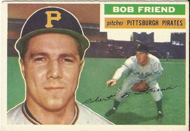 1956 Topps Bob Friend Pittsburgh Pirates 221 Baseball Card