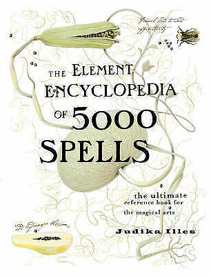 Element Encyclopedia of 5000 Spells: wiccan pagan new occult hippy witchcraft