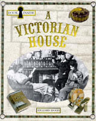 Wood, Richard, Look Inside: Victorian House, Very Good Book