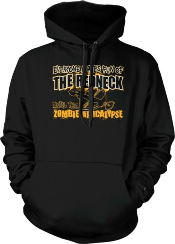 Everyone Makes Fun of the Redneck Until the Zombie Apocalypse Hoodie Pullover