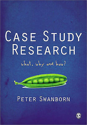 1 of 1 - Case Study Research: What, Why and How? by Swanborn, Peter