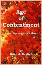 Age of Contentment : 5 Short Stories on Life's Stages by Brian English (2015,...