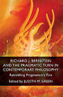 Richard J. Bernstein and the Pragmatist Turn in Contemporary Philosophy: Rekindling Pragmatism's Fire by Palgrave Macmillan (Hardback, 2014)