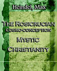 The Rosicrucian Cosmo-Conception Mystic Christianity (1922) by Max Heindel (Paperback / softback, 2005)