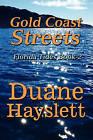 Gold Coast Streets: Florida Tides Book-2 by Duane Hayslett (Paperback / softback, 2010)