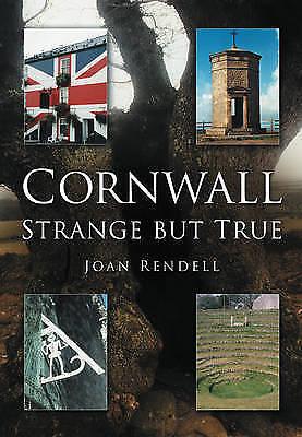 1 of 1 - Cornwall: Strange But True, Rendell, Doug, Good Condition Book, ISBN 97807509462