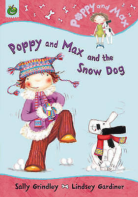 Grindley, Sally, Poppy And Max: Poppy And Max and the Snow Dog, Very Good Book