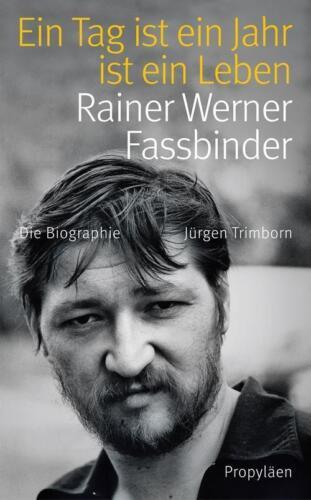 1 von 1 - Rainer Werner Fassbinder, Ein Tag ist ein Jahr ist ein Leben von Jürgen Trimborn