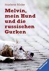 Melvin, mein Hund und die russischen Gurken von Marlene Röder (2015, Taschenbuch)