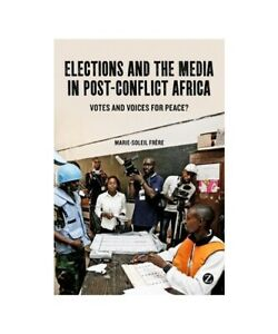 Marie-Soleil-Frere-034-Elections-And-The-Media-dans-Post-Conflict-Africa-034