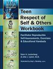 Teen Respect of Self & Others Workbook  : Facilitator Reproducible Self-Assessments, Exercises & Educational Handouts by Edd, John J Liptak (Spiral bound)