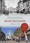 Bedfordshire Through Time by Stephen Jeffrey-Poulter (Paperback, 2013)