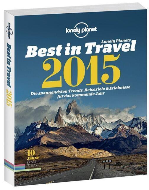 Lonely Planet Bildband Best in Travel 2015 von Planet, Lonely