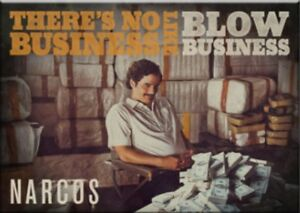 Narcos-034-There-039-s-No-Business-Like-Blow-business-034-Fridge-Magnet-nm