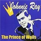 Johnnie Ray - Prince of Wails (2007)