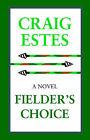 Fielder's Choice by Craig Estes (Paperback, 2004)