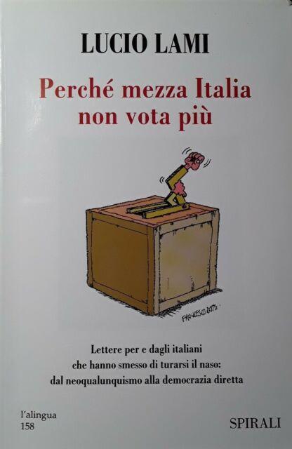 PERCHE' MEZZA ITALIA NON VOTA PIU'. LUCIO LAMI - SPIRALI 2000 [N09]