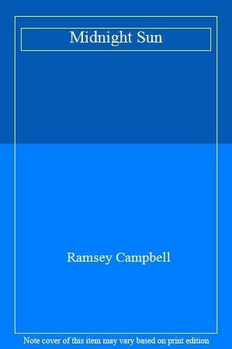 Midnight Sun By Ramsey Campbell. 9780708848579