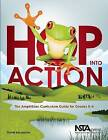 Hop Into Action: The Amphibian Curriculum Guide for Grades K-4 by David Alexander (Paperback / softback, 2010)
