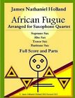 African Fugue Arranged for Saxophone Quartet: Full Score and Parts by James Nathaniel Holland (Paperback / softback, 2015)
