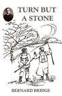 Turn But a Stone by Bernard Bridge (Paperback, 2011)