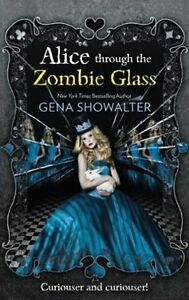 Alice-Through-the-Zombie-Glass-White-Rabbit-Chronicles-Showalter-Gena-Very