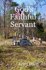 God's Faithful Servant by Kristi Dixon (Paperback, 2007)