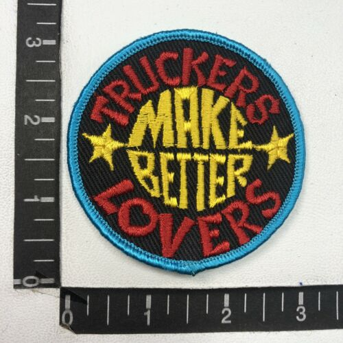 Vtg Embroidered Twill TRUCKERS MAKE BETTER LOVERS Trucker Patch 00Z0