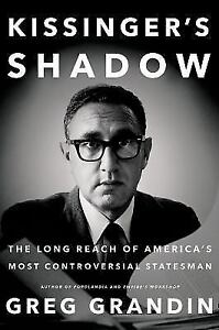 Kissinger-039-s-Shadow-The-Long-Reach-of-America-039-s-Most-Controversial-Statesman