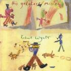 His Greatest Misses von Robert Wyatt (2010)