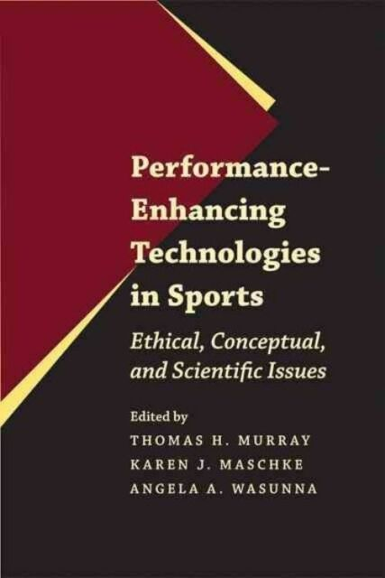 Performance-Enhancing Technologies in Sports: Ethical, Conceptual, and Scientif