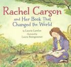 Rachel Carson and Her Book That Changed the World by Laurie Lawlor (Hardback, 2014)