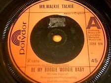 """MR WALKIE TALKIE - BE MY BOOGIE WOOGIE BABY   7"""" VINYL"""