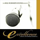 Excellence: A Praise and Worship Experience by Bol Worship Center (CD, May-2012, CD Baby (distributor))