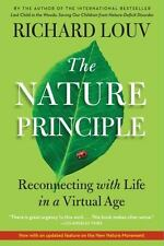The Nature Principle : Reconnecting with Life in a Virtual Age by Richard Louv (2012, Paperback, New Edition)