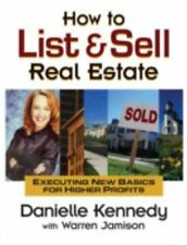 How to List and Sell Real Estate: Executing New Basics for Higher Profits by Jam
